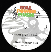 I Shakh - I Nah Give Up Fari / Ital Mick - dub/Contemplations / dub (Ital Power Music) 12""